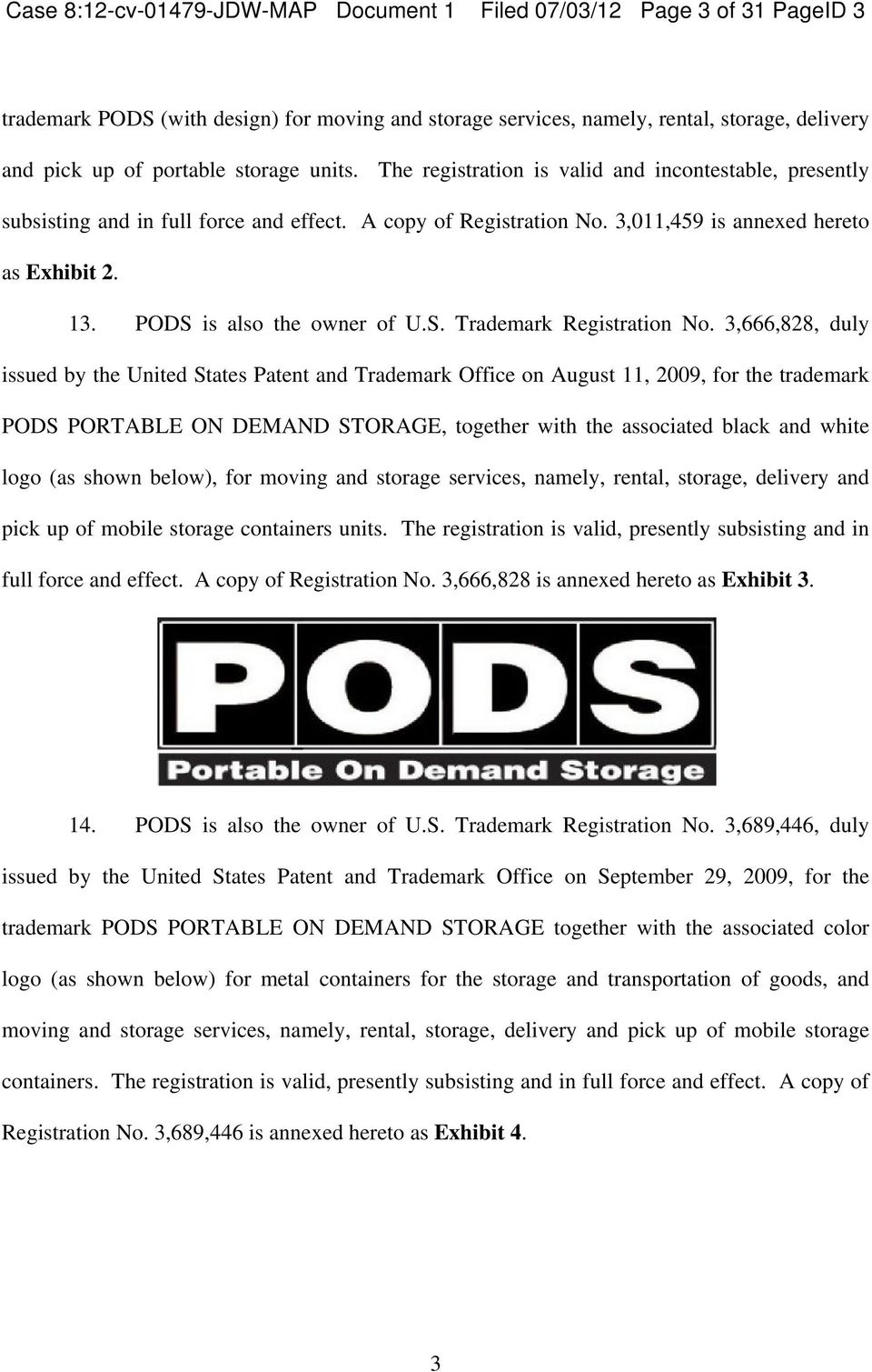 PODS is also the owner of U.S. Trademark Registration No.