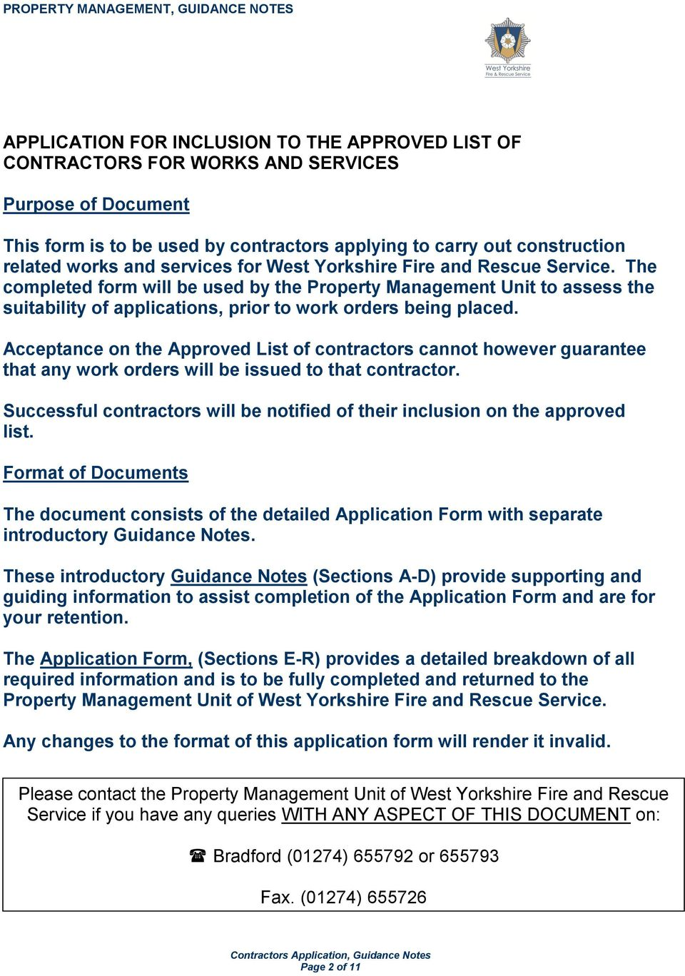 Acceptance on the Approved List of contractors cannot however guarantee that any work orders will be issued to that contractor.