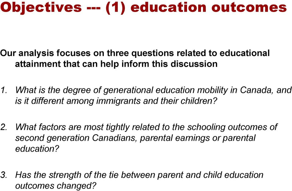 What is the degree of generational education mobility in Canada, and is it different among immigrants and their children? 2.