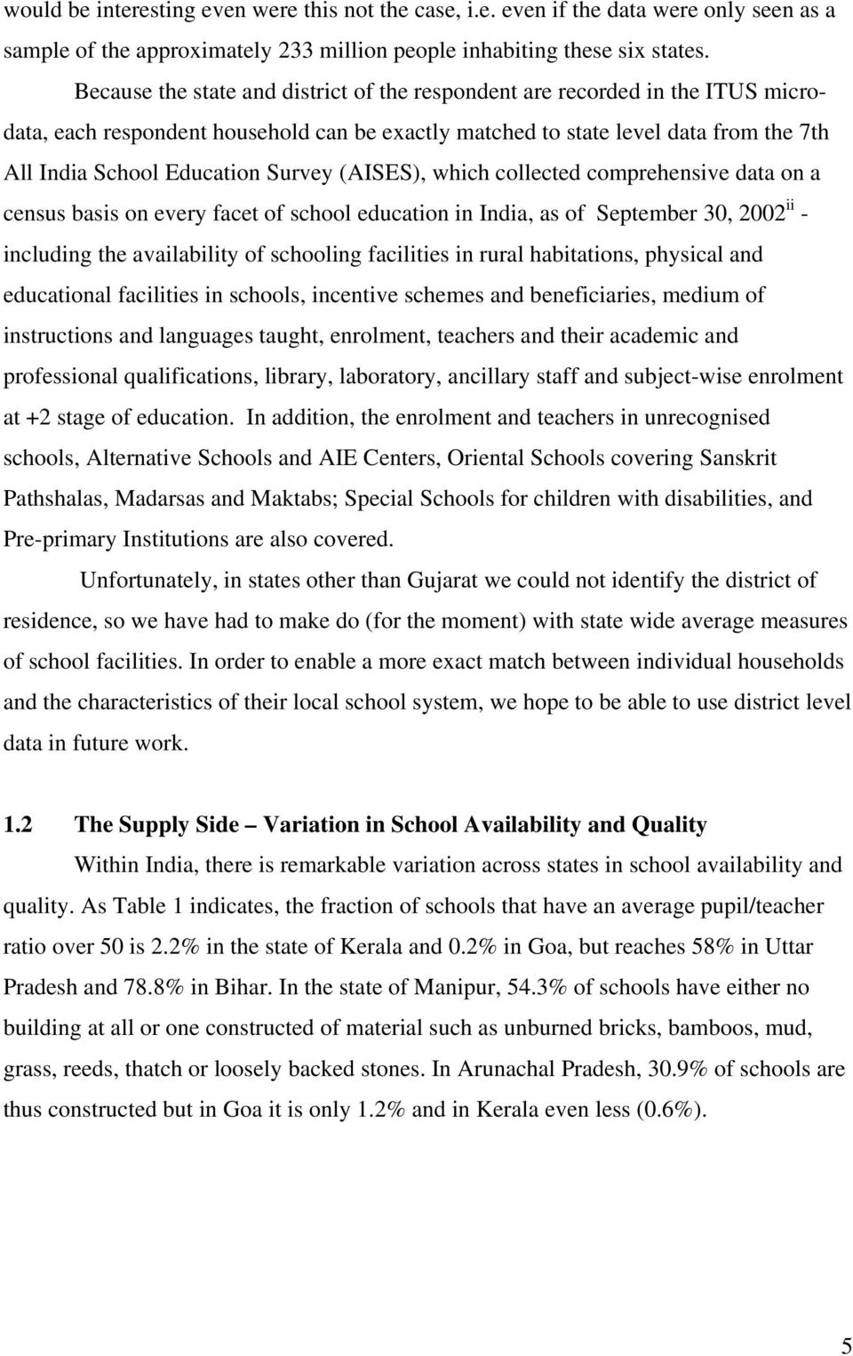 Survey (AISES), which collected comprehensive data on a census basis on every facet of school education in India, as of September 3, 22 ii - including the availability of schooling facilities in