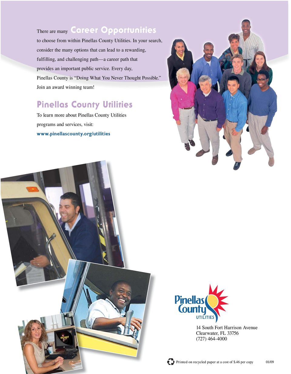 public service. Every day, Pinellas County is Doing What You Never Thought Possible. Join an award winning team!