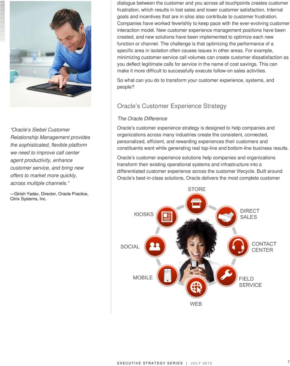 New customer experience management positions have been created, and new solutions have been implemented to optimize each new function or channel.