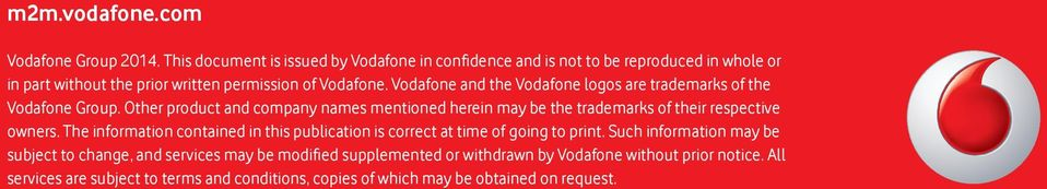 Vodafone and the Vodafone logos are trademarks of the Vodafone Group.