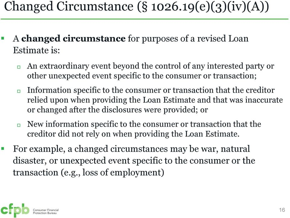 specific to the consumer or transaction; Information specific to the consumer or transaction that the creditor relied upon when providing the Loan Estimate and that was inaccurate