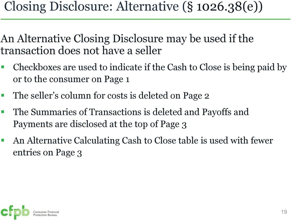 indicate if the Cash to Close is being paid by or to the consumer on Page 1 The seller s column for costs is deleted