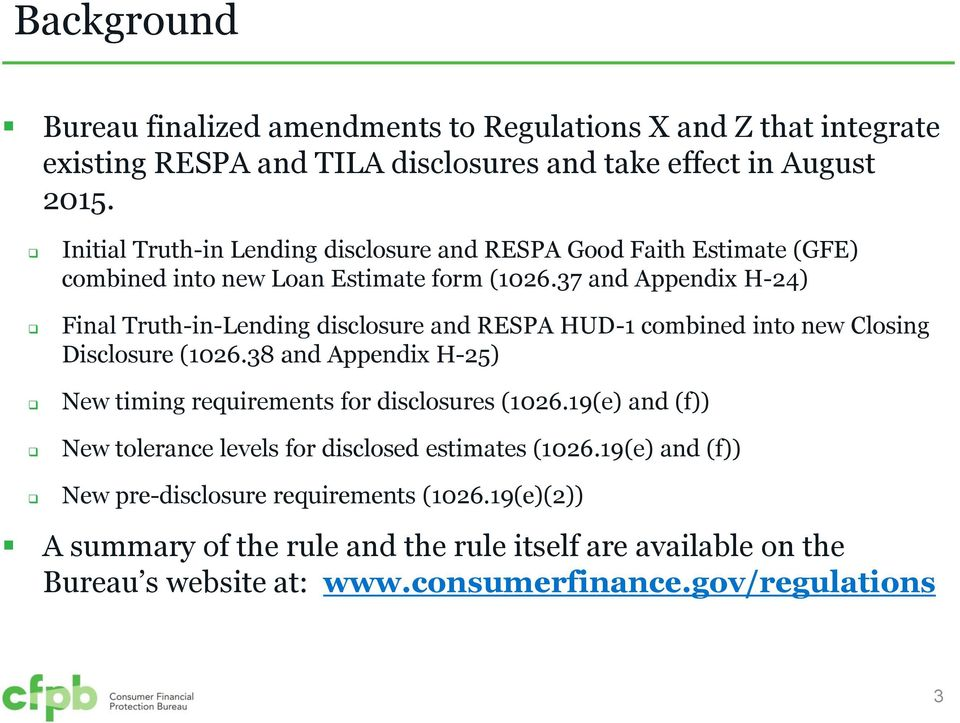 37 and Appendix H-24) Final Truth-in-Lending disclosure and RESPA HUD-1 combined into new Closing Disclosure (1026.