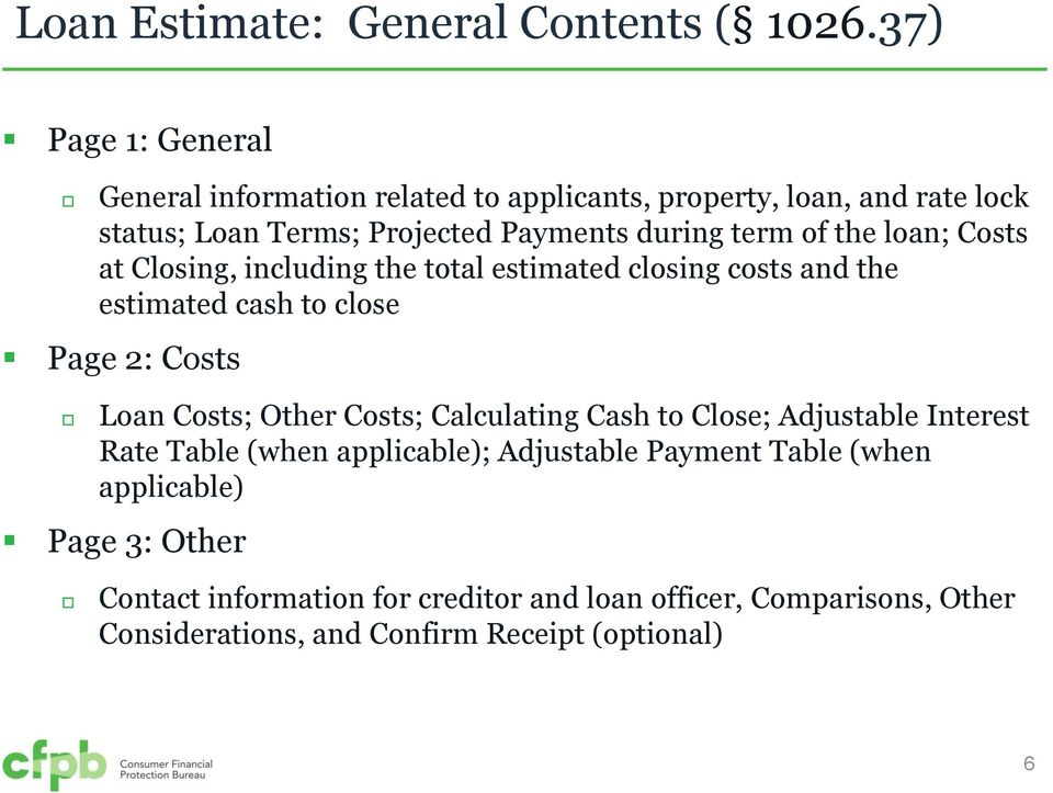 of the loan; Costs at Closing, including the total estimated closing costs and the estimated cash to close Page 2: Costs Loan Costs; Other Costs;