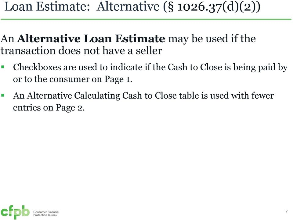 have a seller Checkboxes are used to indicate if the Cash to Close is being