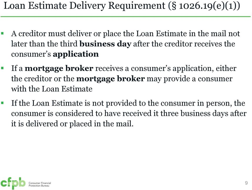 receives the consumer s application If a mortgage broker receives a consumer s application, either the creditor or the mortgage