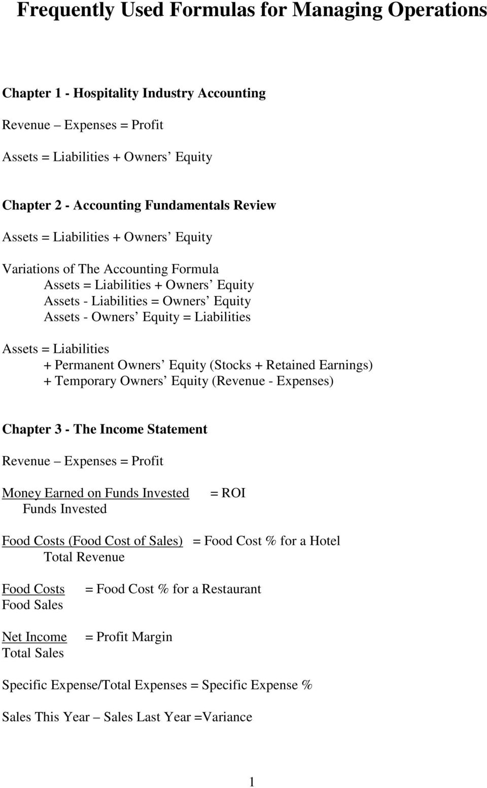 Liabilities + Permanent Owners Equity (Stocks + Retained Earnings) + Temporary Owners Equity (Revenue - Expenses) Chapter 3 - The Income Statement Revenue Expenses = Profit Money Earned on Funds