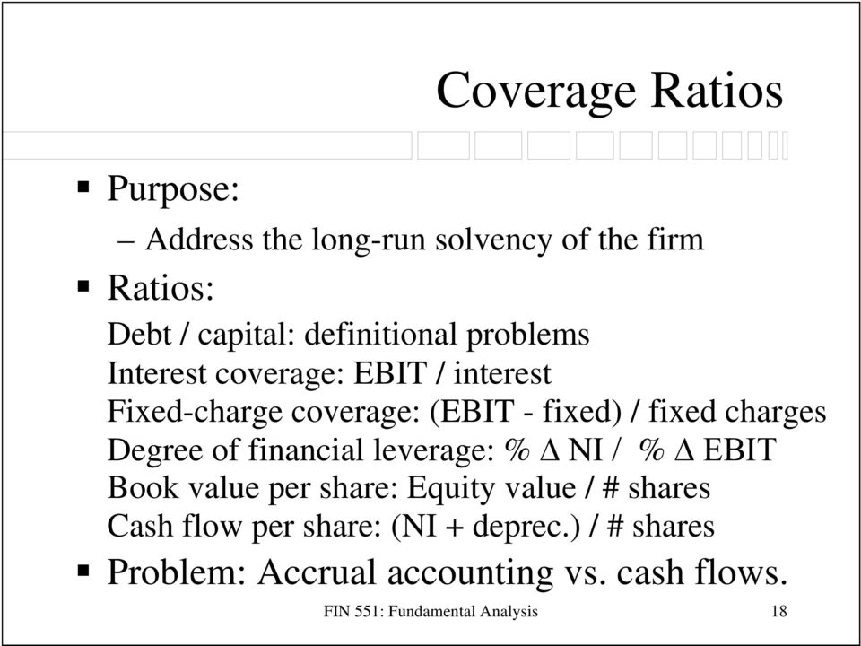 Degree of financial leverage: % ΝΙ / % ΕΒΙΤ Book value per share: Equity value / # shares Cash flow per