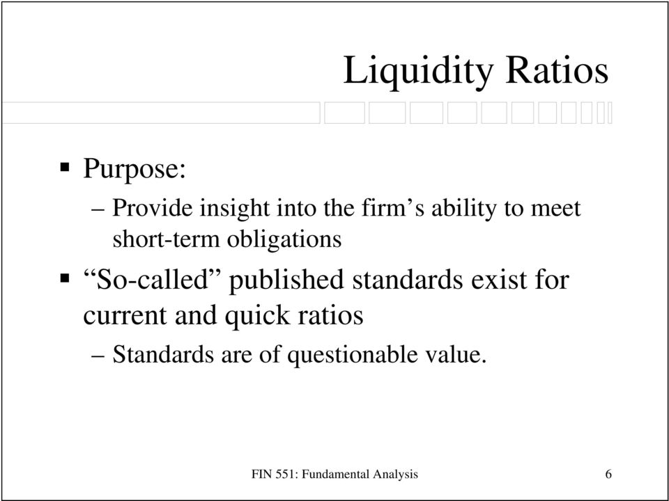 published standards exist for current and quick ratios