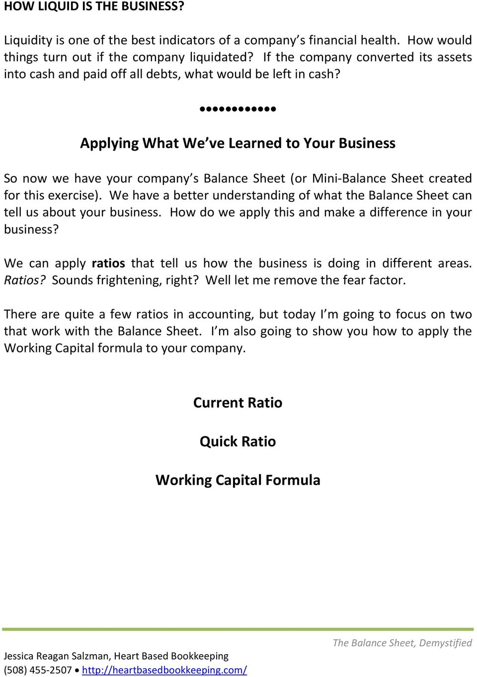 Applying What We ve Learned to Your Business So now we have your company s Balance Sheet (or Mini-Balance Sheet created for this exercise).