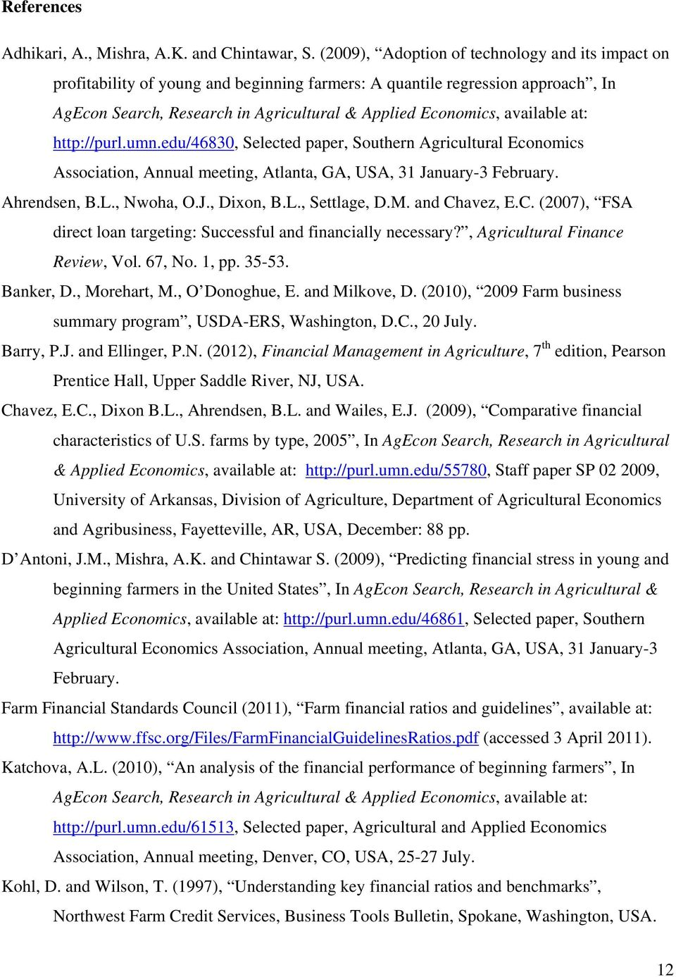 available at: http://purl.umn.edu/46830, Selected paper, Southern Agricultural Economics Association, Annual meeting, Atlanta, GA, USA, 31 January-3 February. Ahrendsen, B.L., Nwoha, O.J., Dixon, B.L., Settlage, D.