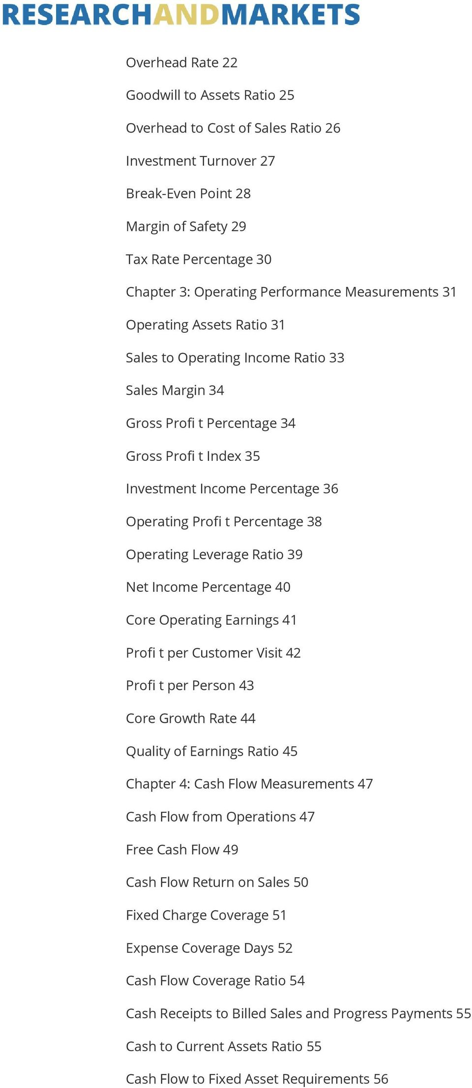 Percentage 38 Operating Leverage Ratio 39 Net Income Percentage 40 Core Operating Earnings 41 Profi t per Customer Visit 42 Profi t per Person 43 Core Growth Rate 44 Quality of Earnings Ratio 45