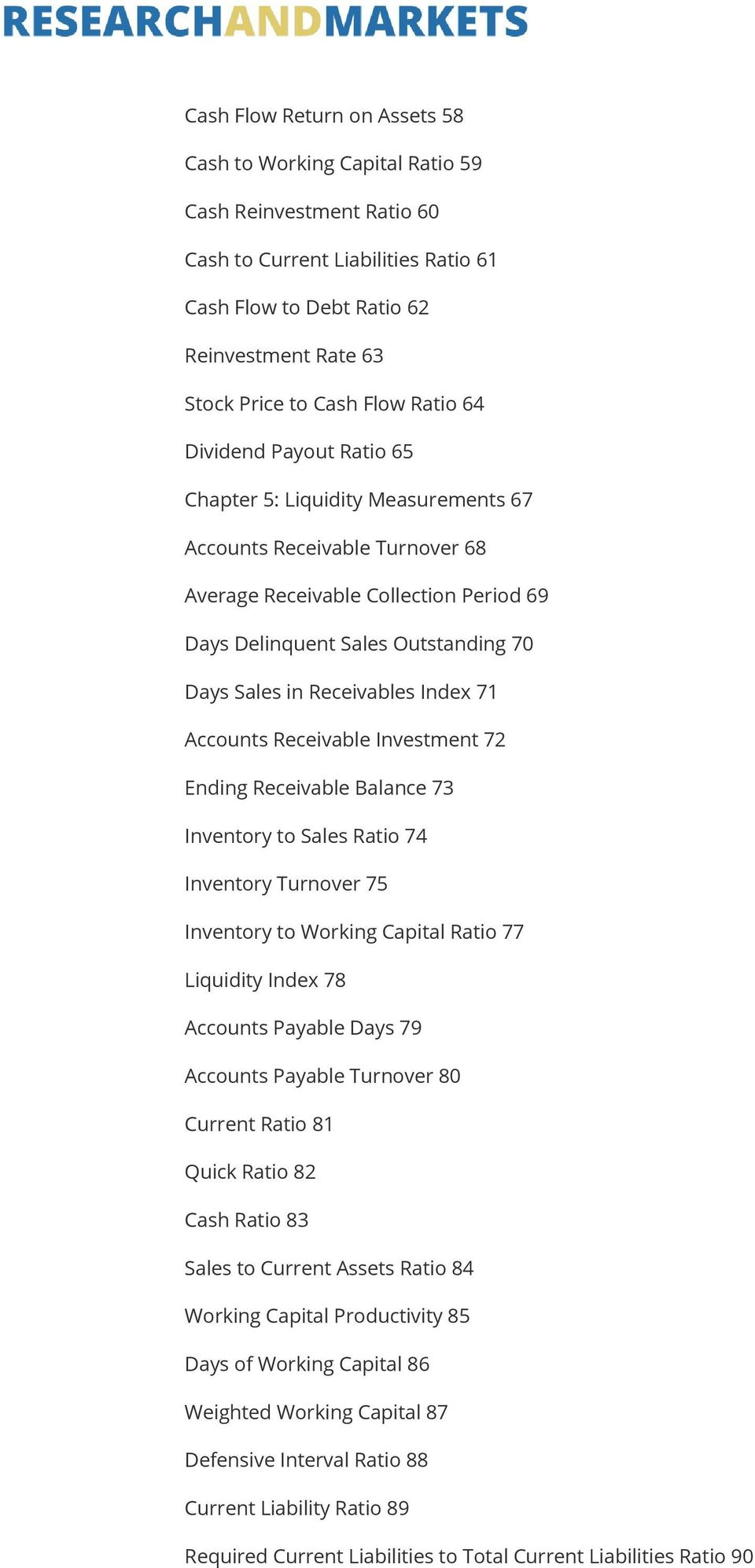Receivables Index 71 Accounts Receivable Investment 72 Ending Receivable Balance 73 Inventory to Sales Ratio 74 Inventory Turnover 75 Inventory to Working Capital Ratio 77 Liquidity Index 78 Accounts