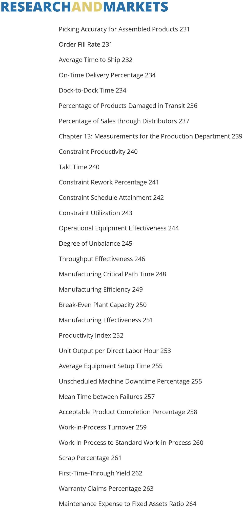 242 Constraint Utilization 243 Operational Equipment Effectiveness 244 Degree of Unbalance 245 Throughput Effectiveness 246 Manufacturing Critical Path Time 248 Manufacturing Efficiency 249
