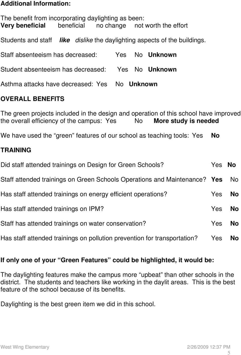 Staff absenteeism has decreased: Yes No Unknown Student absenteeism has decreased: Asthma attacks have decreased: Yes Yes No Unknown No Unknown OVERALL BENEFITS The green projects included in the