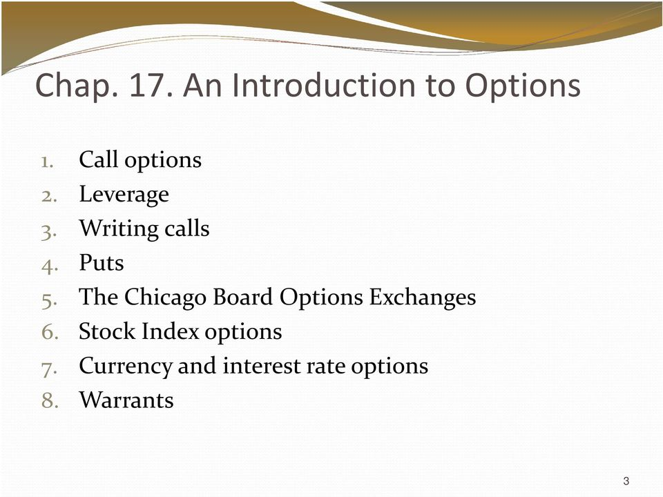 Puts 5. The Chicago Board Options Exchanges 6.
