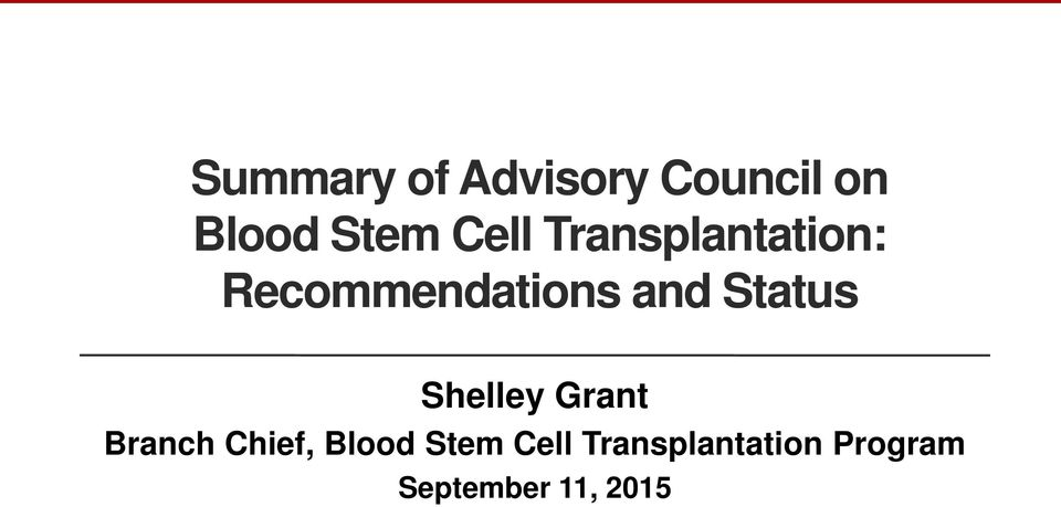 Shelley Grant Branch Chief, Blood Stem