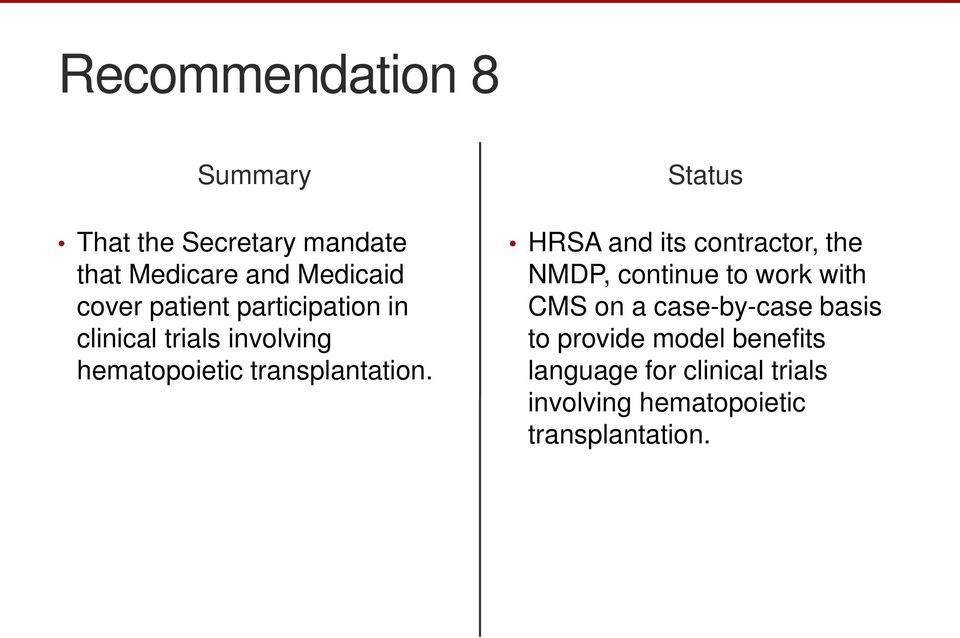 HRSA and its contractor, the NMDP, continue to work with CMS on a case-by-case basis