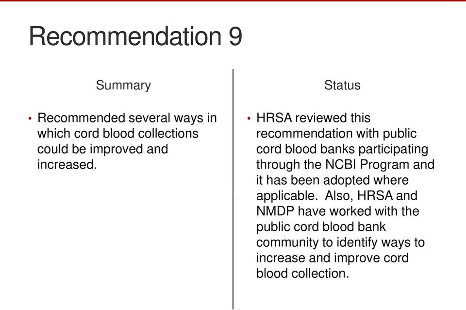 HRSA reviewed this recommendation with public cord blood banks participating through the NCBI