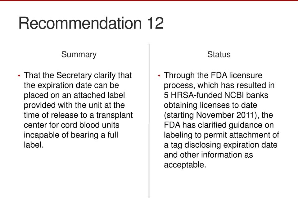 Through the FDA licensure process, which has resulted in 5 HRSA-funded NCBI banks obtaining licenses to date (starting