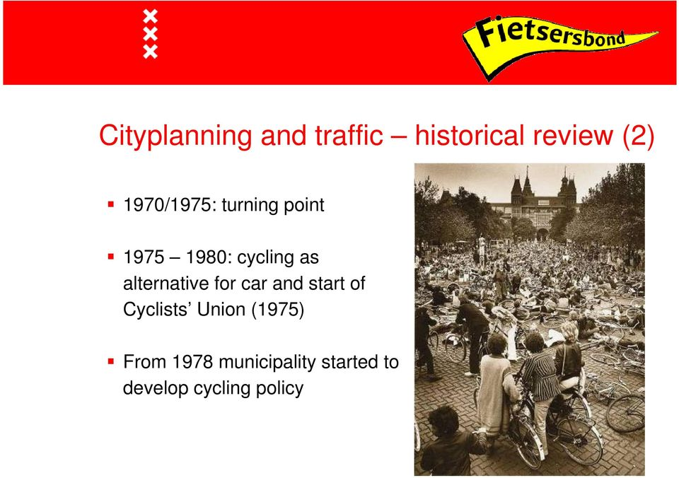 alternative for car and start of Cyclists Union