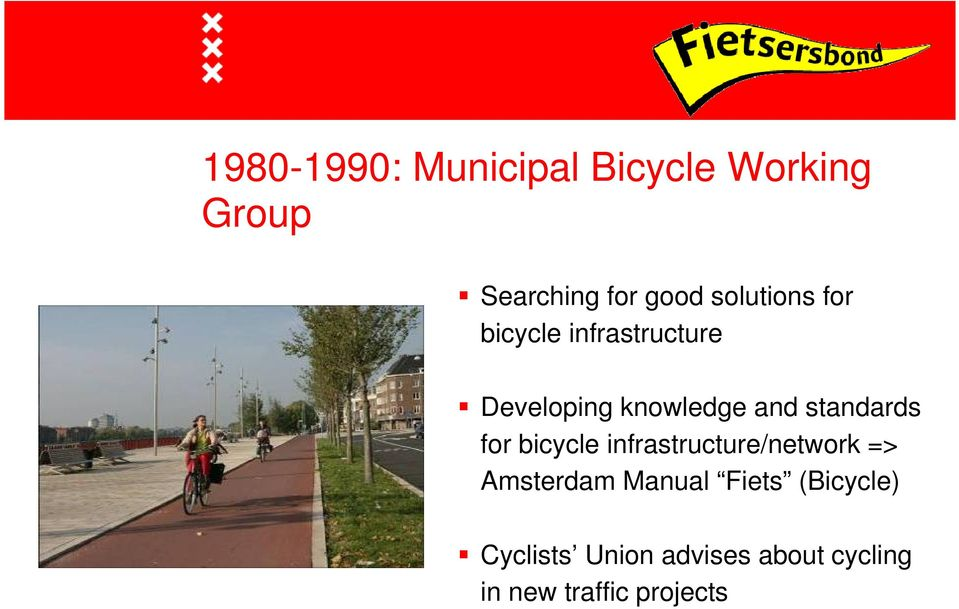 standards for bicycle infrastructure/network => Amsterdam Manual