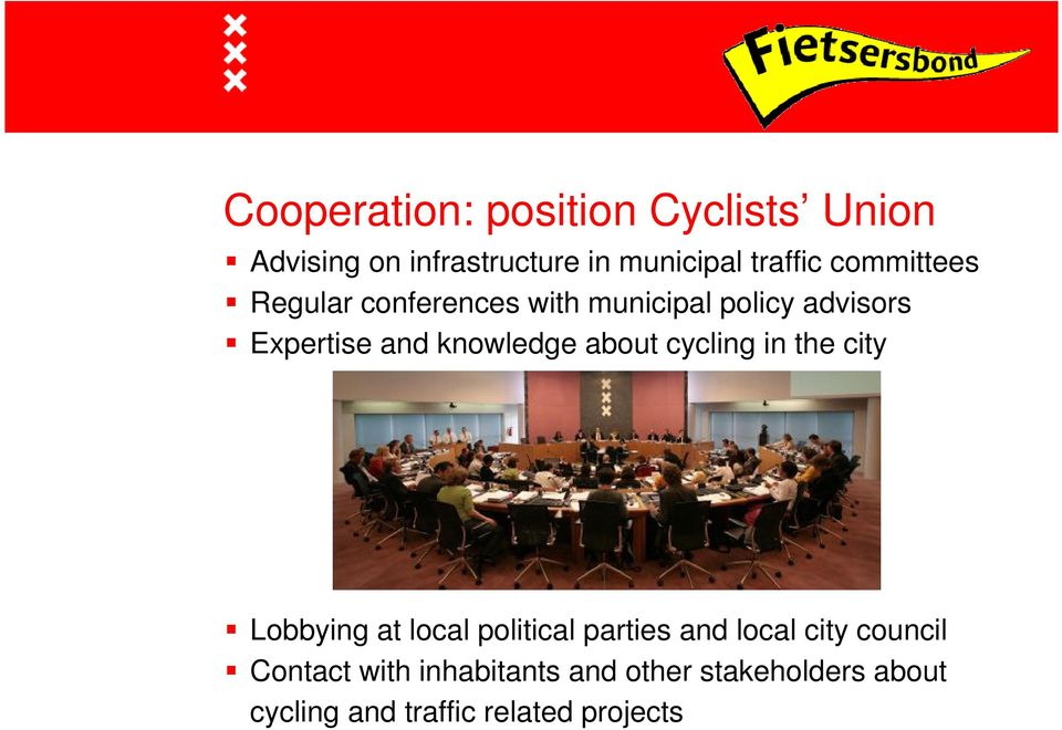 about cycling in the city Lobbying at local political parties and local city council