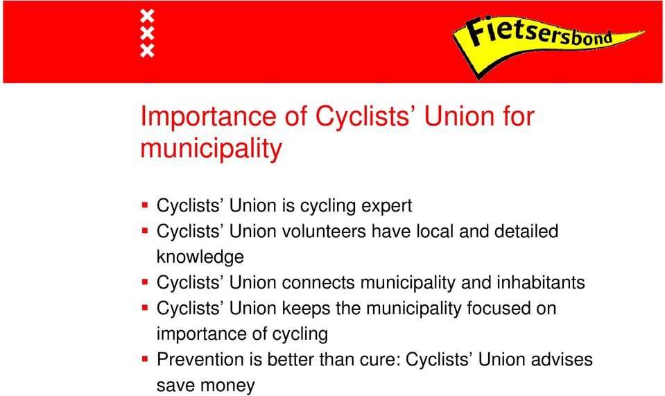 connects municipality and inhabitants Cyclists Union keeps the municipality