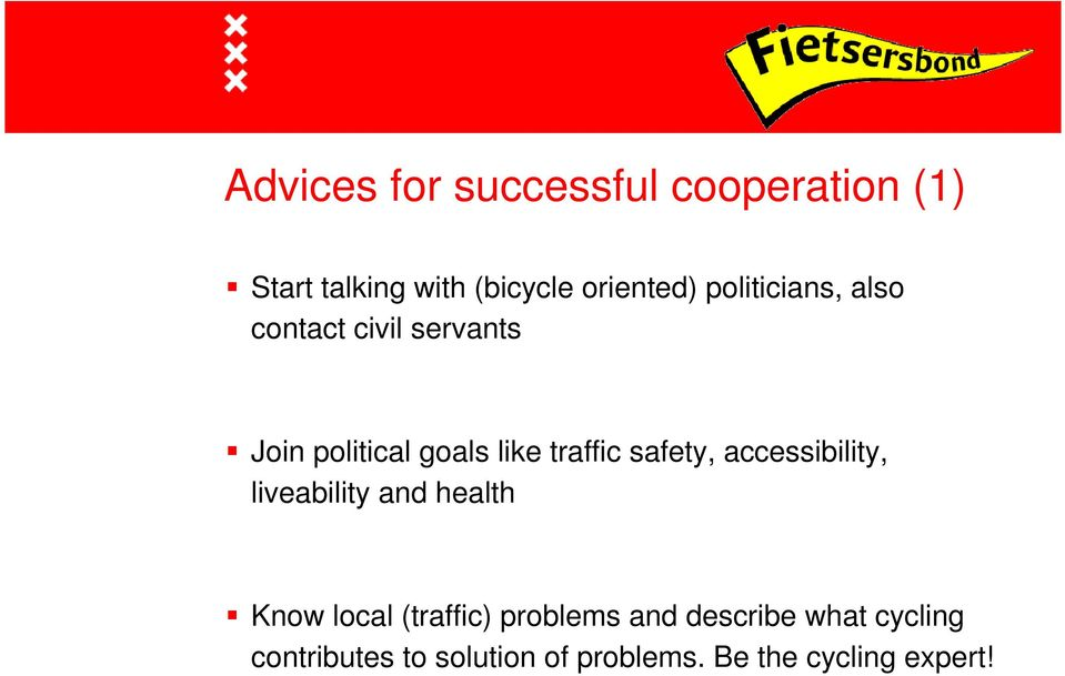 safety, accessibility, liveability and health Know local (traffic) problems
