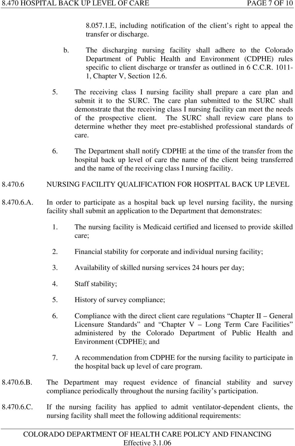 1011-1, Chapter V, Section 12.6. 5. The receiving class I nursing facility shall prepare a care plan and submit it to the SURC.