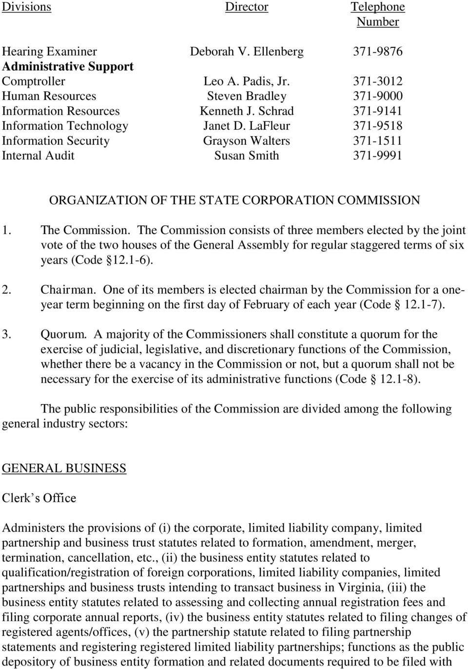 LaFleur 371-9518 Information Security Grayson Walters 371-1511 Internal Audit Susan Smith 371-9991 ORGANIZATION OF THE STATE CORPORATION COMMISSION 1. The Commission.