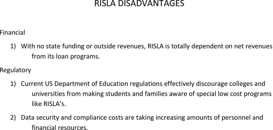 Regulatry 1) Current US Department f Educatin regulatins effectively discurage clleges and universities