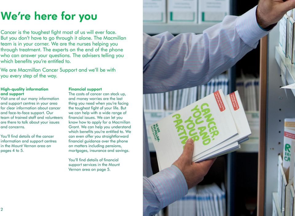 We are Macmillan Cancer Support and we ll be with you every step of the way.