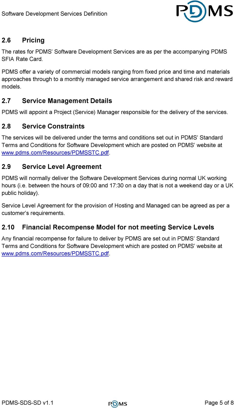 7 Service Management Details PDMS will appoint a Project (Service) Manager responsible for the delivery of the services. 2.