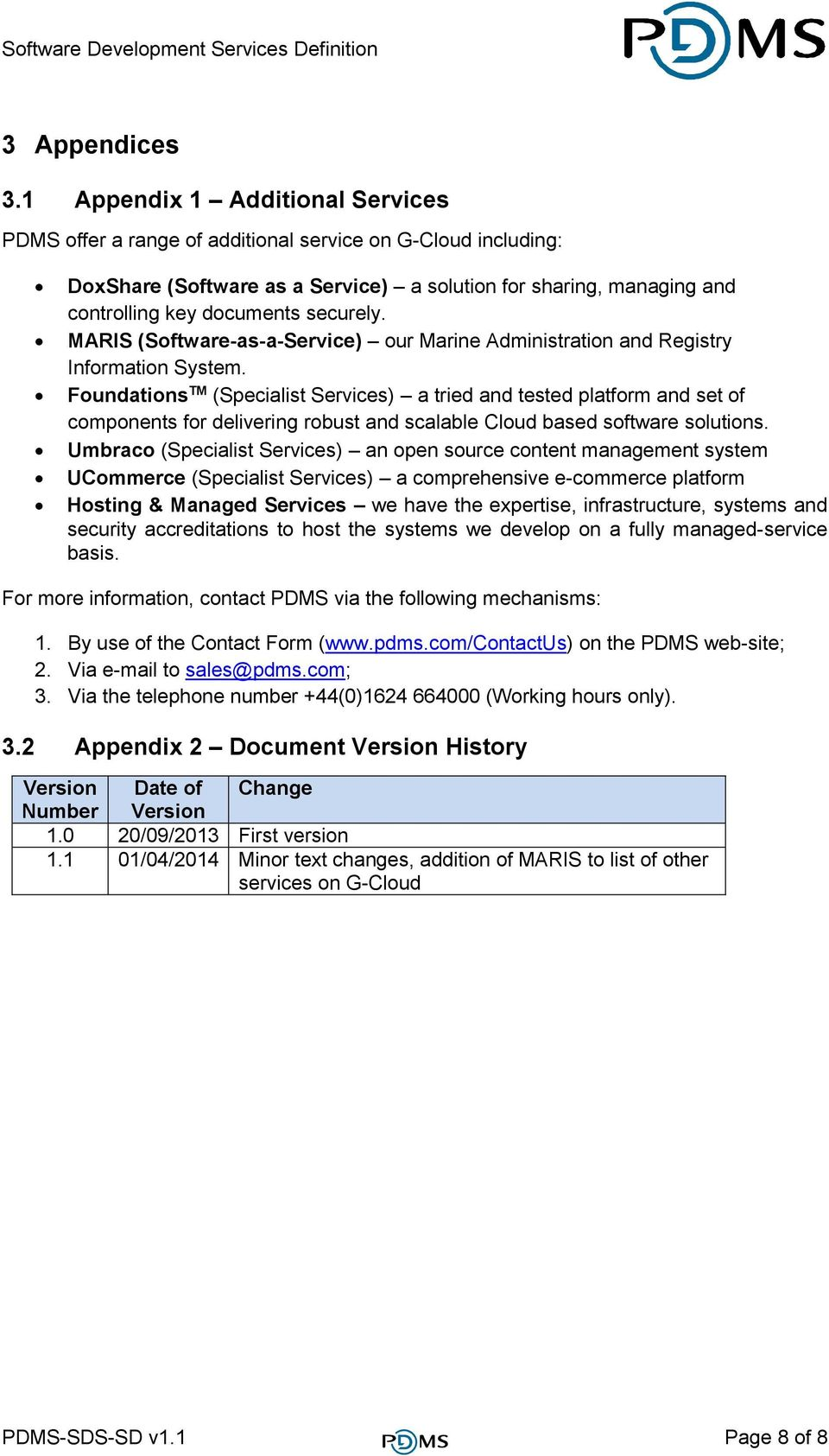 securely. MARIS (Software-as-a-Service) our Marine Administration and Registry Information System.