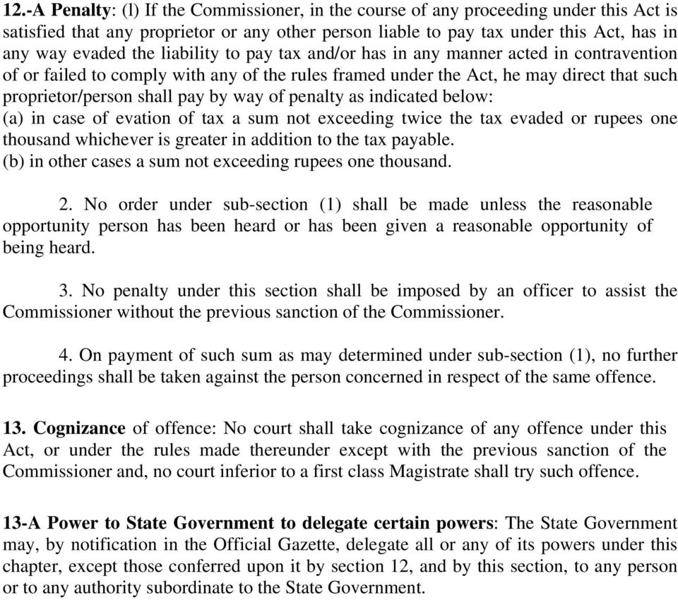 penalty as indicated below: (a) in case of evation of tax a sum not exceeding twice the tax evaded or rupees one thousand whichever is greater in addition to the tax payable.