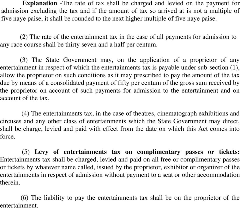 (3) The State Government may, on the application of a proprietor of any entertainment in respect of which the entertainments tax is payable under sub-section (1), allow the proprietor on such
