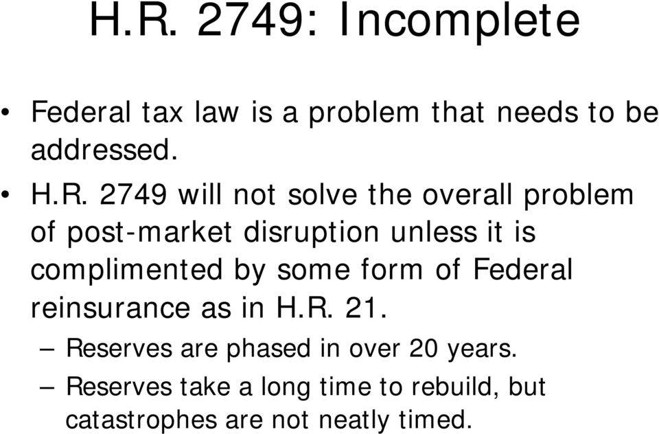 complimented by some form of Federal reinsurance as in H.R. 21.