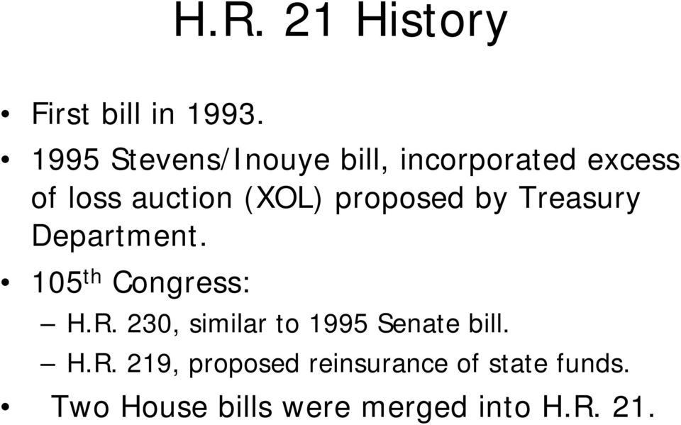 proposed by Treasury Department. 105 th Congress: H.R.