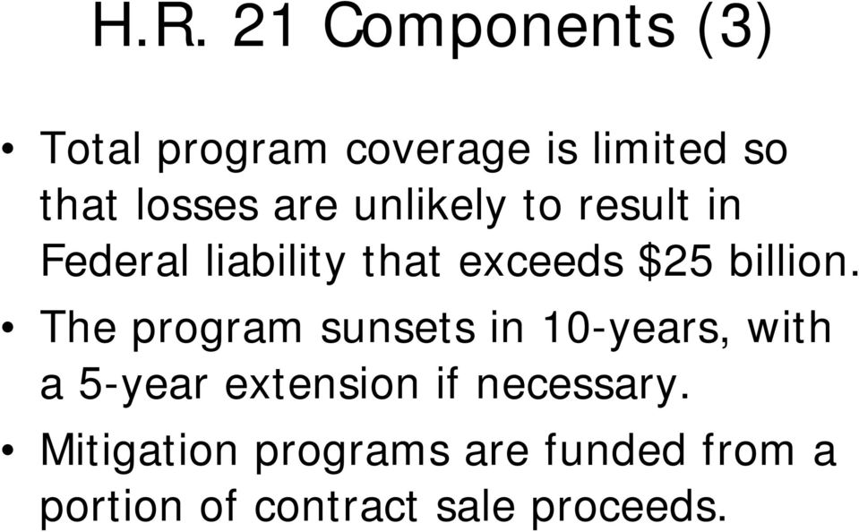 The program sunsets in 10-years, with a 5-year extension if necessary.