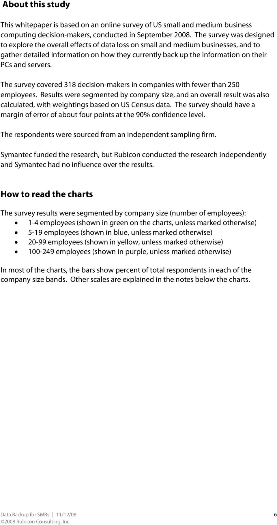 servers. The survey covered 318 decision-makers in companies with fewer than 250 employees.