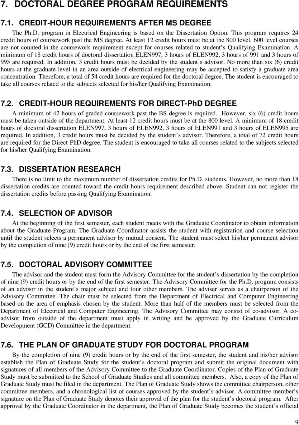 600 level courses are not counted in the coursework requirement except for courses related to student s Qualifying Examination.