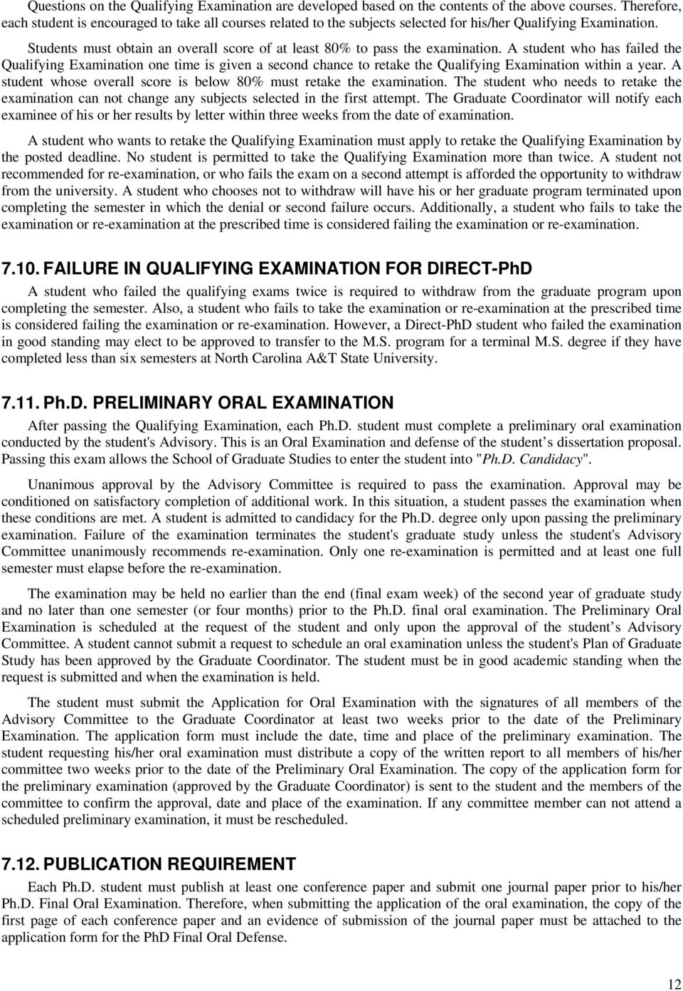 Students must obtain an overall score of at least 80% to pass the examination.