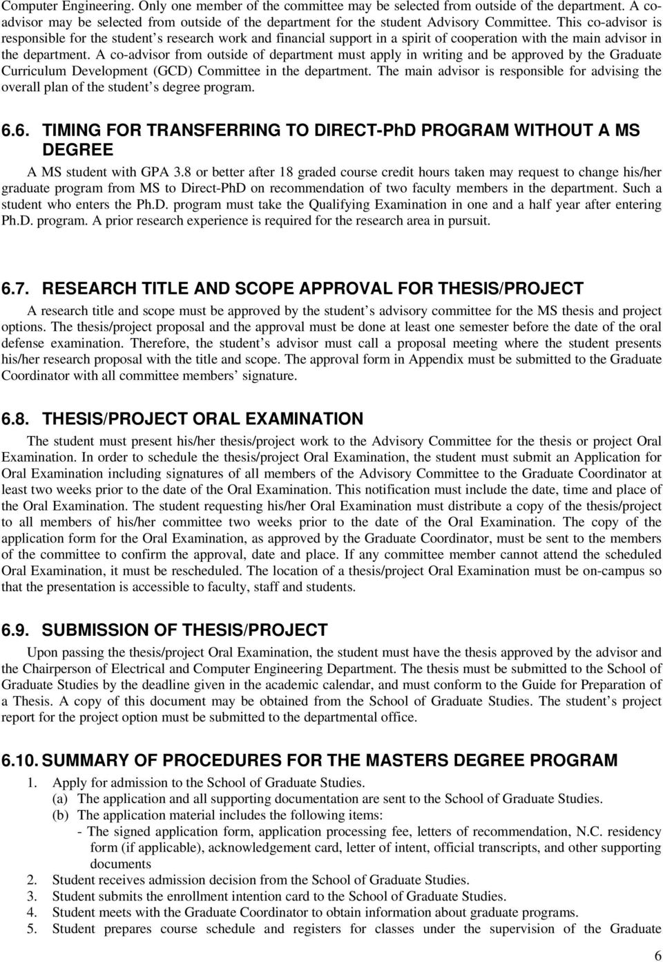 A co-advisor from outside of department must apply in writing and be approved by the Graduate Curriculum Development (GCD) Committee in the department.