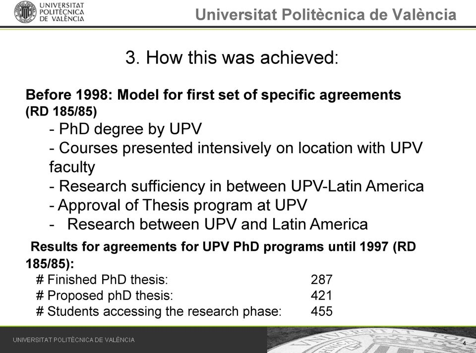 Approval of Thesis program at UPV - Research between UPV and Latin America Results for agreements for UPV PhD