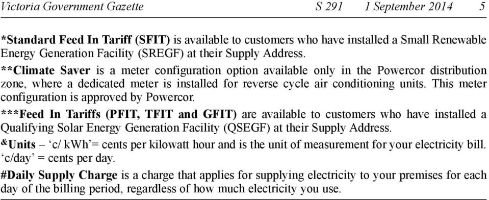 This meter configuration is approved by Powercor.