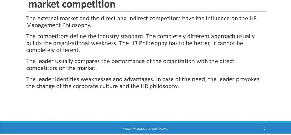 The HR Philosophy has to be better, it cannot be completely different.